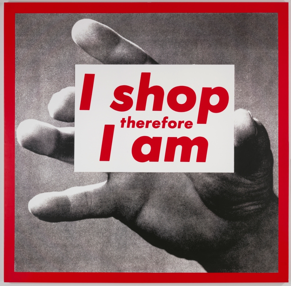 barbara-kruger-untitled-i-shop-therefore-i-am